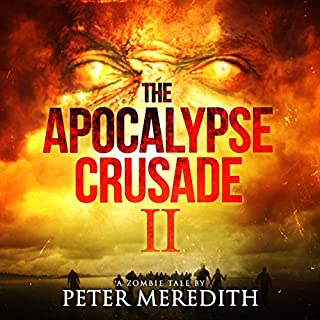 The Apocalypse Crusade 2     War of the Undead Day 2              Written by:                                                                                                                                 Peter Meredith                               Narrated by:                                                                                                                                 Erik Johnson                      Length: 12 hrs and 28 mins     1 rating     Overall 5.0
