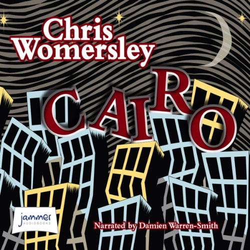 Cairo                   By:                                                                                                                                 Chris Womersley                               Narrated by:                                                                                                                                 Damien Warren-Smith                      Length: 8 hrs and 25 mins     3 ratings     Overall 4.0