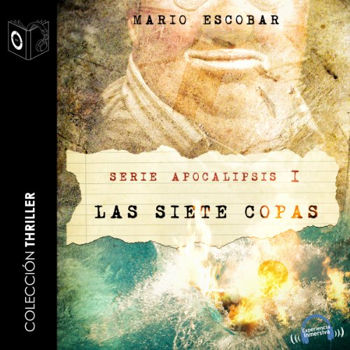 Apocalipsis I - Las siete copas [Revelation - The Seven Bowls] audiobook cover art