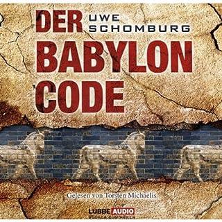 Der Babylon Code                   Autor:                                                                                                                                 Uwe Schomburg                               Sprecher:                                                                                                                                 Torsten Michaelis                      Spieldauer: 6 Std. und 31 Min.     102 Bewertungen     Gesamt 3,5