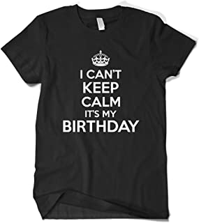 Cybertela Men's I Can't Keep Calm It's My Birthday T-Shirt