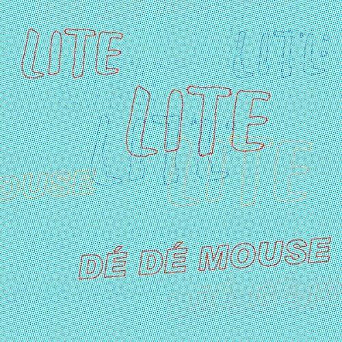 LITE & DE DE MOUSE