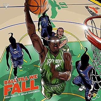 Ball Till We Fall