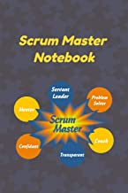 Scrum Master Notebook: Ultimate Scrum Master Notebook To Keep Track Of Important Meeting Notes and Action Items - Scrum Master Attributes of Servant ... Mentor With Agile Principles and References