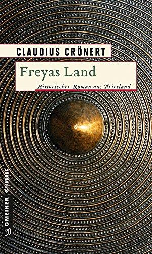 Freyas Land: Historischer Roman (Herzog Radbod 1)