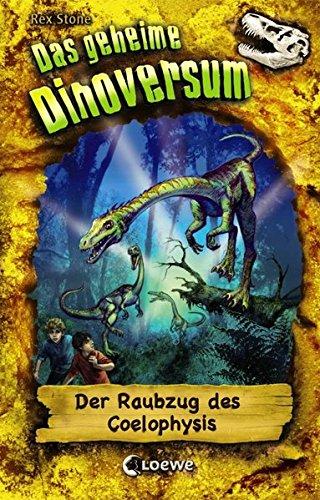 Das geheime Dinoversum 16 - Der Raubzug des Coelophysis: Kinderbuch über Dinosaurier für Jungen und Mädchen ab 7 Jahre