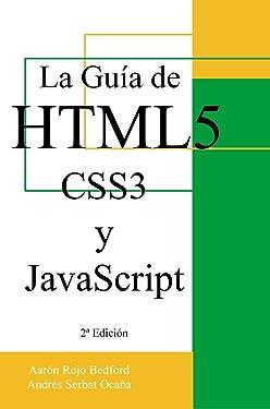 La Guía de HTML5, CSS3 y JavaScript: 2ª Edición (Spanish Edition)