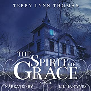The Spirit of Grace                   By:                                                                                                                                 Terry Lynn Thomas                               Narrated by:                                                                                                                                 Lillian Yves                      Length: 5 hrs and 28 mins     11 ratings     Overall 4.3