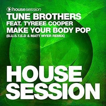 Make Your Body Pop (B.U.S.T.E.D & Matt Myer Remix) [feat. Tyree Cooper]