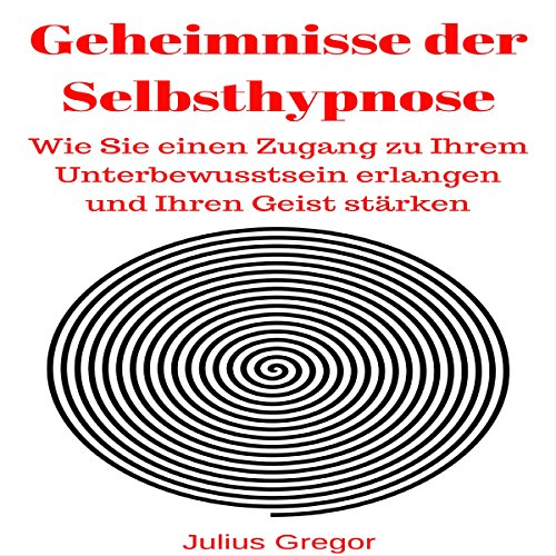 Couverture de Geheimnisse der Selbsthypnose [Secrets of Self-Hypnosis]