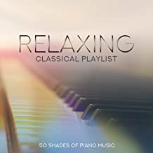 Relaxing Classical Playlist: 50 Shades of Piano Music