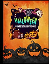 Halloween Composition Notebook: Funny Halloween Book for Kids - Perfect Gifts for Halloween Lovers - Halloween Writing Pro...