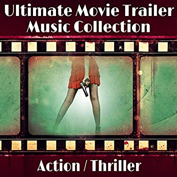 Ultimate Movie Trailer Music Collection: Action Thriller
