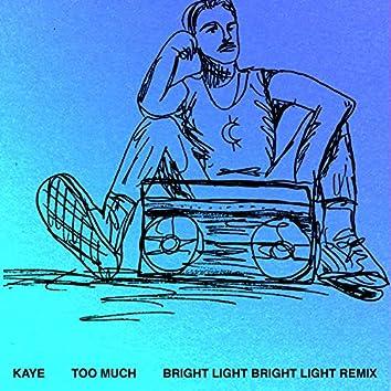 Too Much (Bright Light Bright Light Remix)