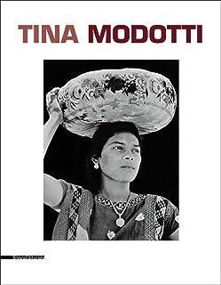 Tina Modotti. Catalogo della mostra (Torino, 1 maggio-5 ottobre 2014). Ediz. italiana, inglese e francese (Fotografia)