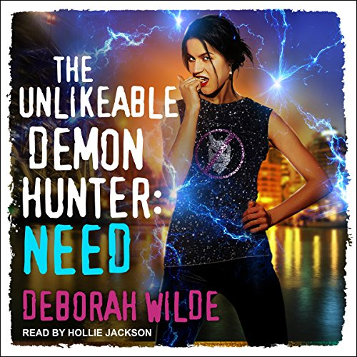 The Unlikeable Demon Hunter: Need     Nava Katz, Book 3              By:                                                                                                                                 Deborah Wilde                               Narrated by:                                                                                                                                 Hollie Jackson                      Length: 8 hrs and 55 mins     9 ratings     Overall 4.4