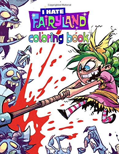 I Hate Fairyland Coloring Book: Over 50 High Quality I Hate Fairyland Images, Great Gift