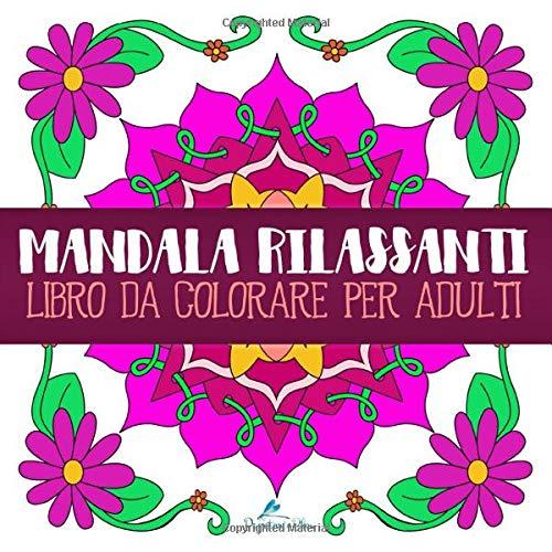 Mandala Rilassanti: Libro Da Colorare Per Adulti