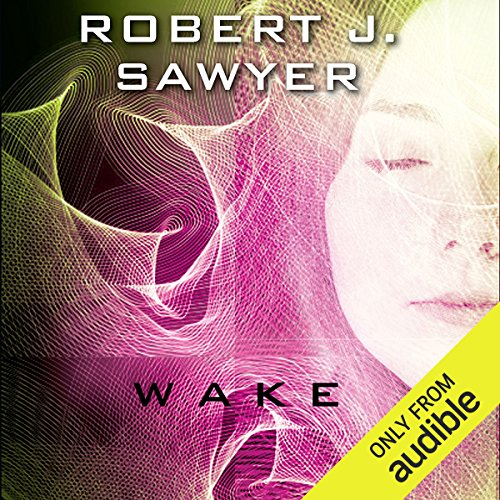 WWW     Wake              Written by:                                                                                                                                 Robert J. Sawyer                               Narrated by:                                                                                                                                 Jessica Almasy,                                                                                        Jennifer Van Dyck,                                                                                        A. C. Fellner,                   and others                 Length: 12 hrs and 12 mins     12 ratings     Overall 4.5