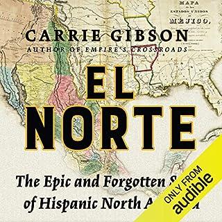 El Norte     The Epic and Forgotten Story of Hispanic North America              Auteur(s):                                                                                                                                 Carrie Gibson                               Narrateur(s):                                                                                                                                 Thom Rivera                      Durée: 21 h et 20 min     Pas de évaluations     Au global 0,0