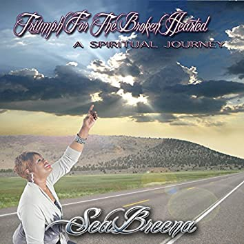 Triumph for the Broken Hearted ~ a Spiritual Journey