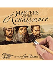 Masters of the Renaissance: Michelangelo, Leonardo Da Vinci, and More (The Jim Weiss Audio Collection)