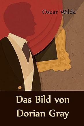Das Bild von Dorian Gray: The Picture of Dorian Gray, German edition