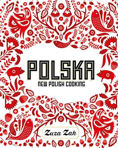 Polska: New Polish Cooking (English Edition)