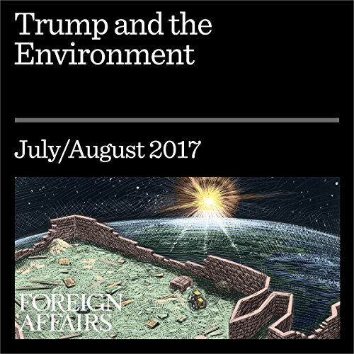 Trump and the Environment                   By:                                                                                                                                 Fred Krupp                               Narrated by:                                                                                                                                 Kevin Stillwell                      Length: 21 mins     Not rated yet     Overall 0.0