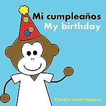 Mi cumpleaños/ My Birthday (Spanish Edition)