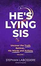 He's Lying Sis: Uncover the Truth Behind His Words and Actions, Volume 1