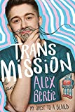 Trans Mission: My Quest to a Beard - Alex Bertie