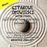 Z BOSSA NOVĄ POD RĘKĘ - ZABAWA W BARRÉ (Hand in hand with bossa nova - playing with barré)