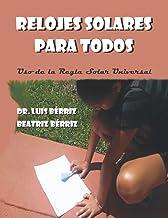 Relojes Solares Para Todos. Uso de la Regla Solar Universal (Spanish Edition)