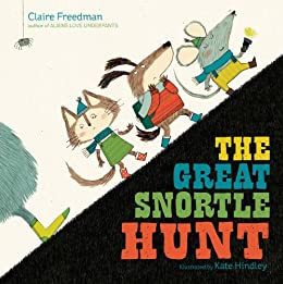 The Great Snortle Hunt by [Claire Freedman, Kate Hindley]