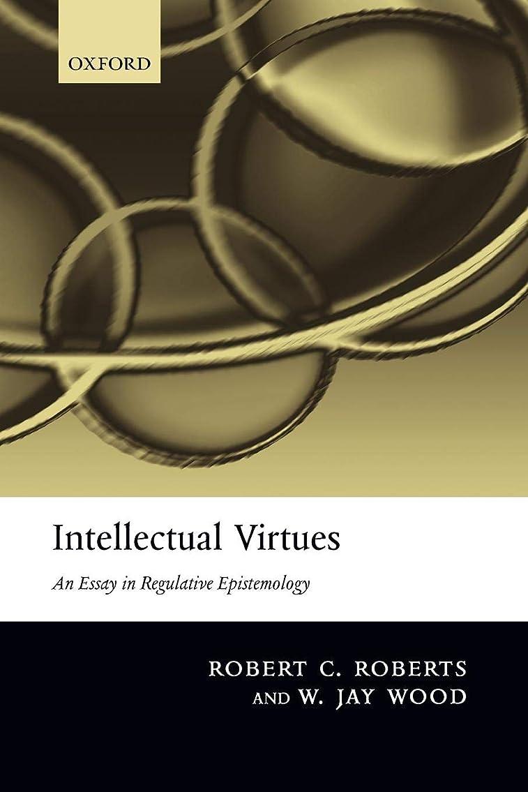 バリケードサイト葡萄Intellectual Virtues: An Essay in Regulative Epistemology (Advances in Cognitive Models & Arch)