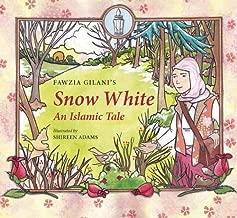 Snow White: An Islamic Tale (Islamic Fairy Tales)