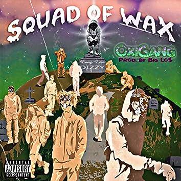 Squad of Wax
