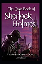 The Case-Book of Sherlock Holmes (Annotated)