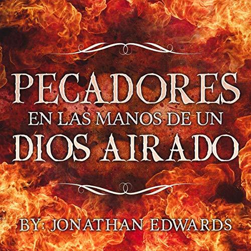 Pecadores en las manos de un Dios airado [Sinners in the Hands of an Angry God] cover art