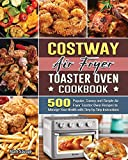 COSTWAY Air Fryer Toaster Oven Cookbook: 500 Popular, Savory and Simple Air Fryer Toaster Oven Recipes to Manage Your Health with Step by Step Instructions