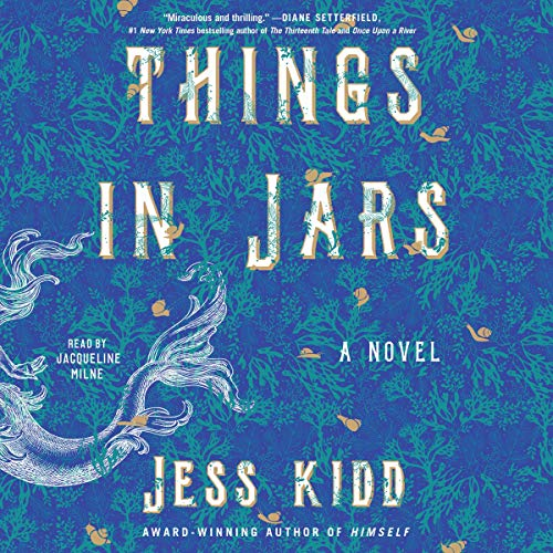 Things in Jars Audiobook By Jess Kidd cover art