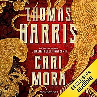 Cari Mora                   Di:                                                                                                                                 Thomas Harris                               Letto da:                                                                                                                                 Dario Agrillo                      Durata:  6 ore e 16 min     4 recensioni     Totali 4,5