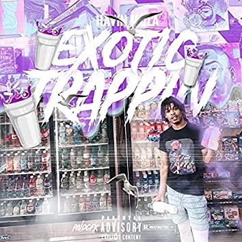 Exoctic Trappin