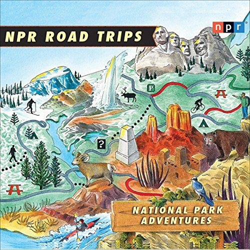NPR Road Trips: National Park Adventures audiobook cover art