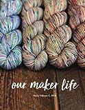 Our Maker Life (Volume 2)