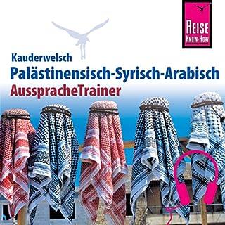 Palästinensisch-Syrisch-Arabisch     Reise Know-How Kauderwelsch AusspracheTrainer              Autor:                                                                                                                                 Hans Leu                               Sprecher:                                                                                                                                 Nasser Breyk,                                                                                        Kerstin Belz                      Spieldauer: 42 Min.     2 Bewertungen     Gesamt 4,5
