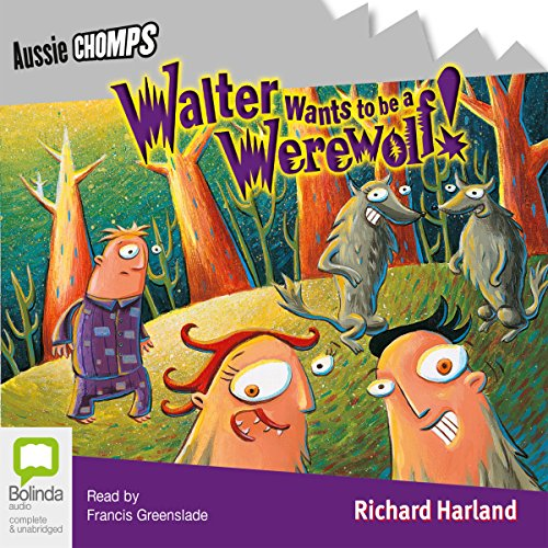 Walter Wants to Be a Werewolf! audiobook cover art