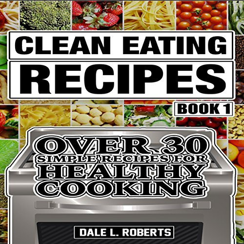 Clean Eating Recipes, Book 1 audiobook cover art