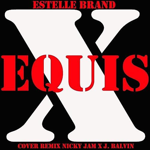 X (Equis) [Cover Remix Nicky Jam X J. Balvin] de Estelle ...